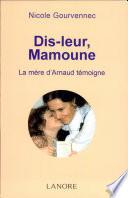Dis-leur, Mamoune