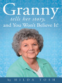 Granny Tells Her Story  and You Won   t Believe It