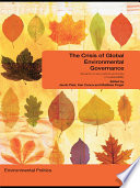 The Crisis of Global Environmental Governance Book