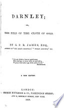 Darnley  Or  The Field of the Cloth of Gold Book