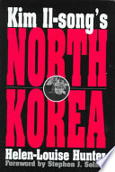 """Kim Il-song's North Korea"" by Stephen J. Solarz, Helen-Louise Hunter, Helen-Louise Hunter, Stephen J. Solarz"