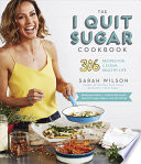 The I Quit Sugar Cookbook