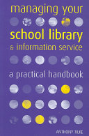 Managing Your School Library and Information Service