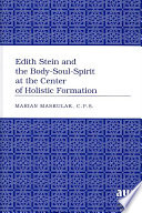 Edith Stein And The Body Soul Spirit At The Center Of Holistic Formation