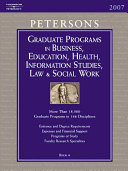 Peterson s Graduate Programs in Business  Education  Health  Information Studies  Law   Social Work 2007