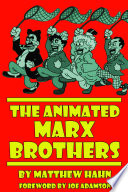 """""""The Animated Marx Brothers"""" by Matthew Hahn"""