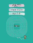 Mazes For Kids Ages 5 8