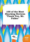 100 of the Most Shocking Reviews Thank You  Mr  Falker