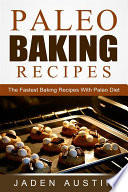 Paleo Baking Recipes The Fastest Baking Recipes With Paleo Diet