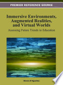 Immersive Environments  Augmented Realities  and Virtual Worlds  Assessing Future Trends in Education