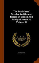 The Publishers  Circular and General Record of British and Foreign Literature  Volume 51