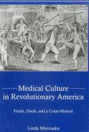Medical Culture in Revolutionary America