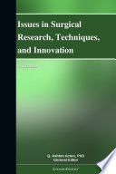 Issues In Surgical Research Techniques And Innovation 2011 Edition