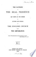 The doctrine of the real presence as set forth in the works of divines and others of the English church since the Reformation  ed  by E B  Pusey   Book