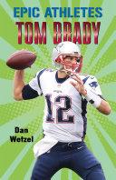 Epic Athletes  Tom Brady