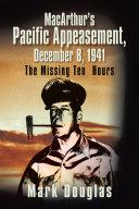 Macarthur s Pacific Appeasement  December 8  1941