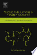 Anionic Annulations in Organic Synthesis