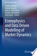 Econophysics and Data Driven Modelling of Market Dynamics Book