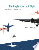 """""""The Simple Science of Flight: From Insects to Jumbo Jets"""" by Hendrik Tennekes"""