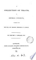 A Collection Of Tracts On Several Subjects Connected With The Civil And Religious Principles Of Catholics Book