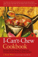 The I-Can't-Chew Cookbook
