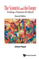 Scientist And The Forger, The (Second Edition): Probing A Turbulent Art World [Pdf/ePub] eBook