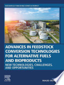 Advances in Feedstock Conversion Technologies for Alternative Fuels and Bioproducts Book