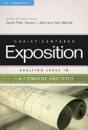 Exalting Jesus In 1 2 Timothy And Titus