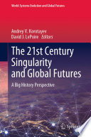 The 21st Century Singularity and Global Futures