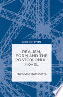 Realism Form And The Postcolonial Novel