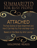 Attached - Summarized for Busy People: The New Science of Adult Attachment and How It Can Help You Find - and Keep - Love: Based on the Book by Amir Levine Pdf/ePub eBook