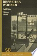 Sigfried Giedion: Liberated Dwelling