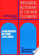 """""""Theological Dictionary of the New Testament: Abridged in One Volume"""" by Gerhard Kittel, Gerhard Friedrich, Geoffrey W. Bromiley"""