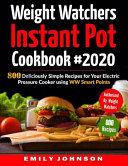 Weight Watchers Instant Pot Cookbook  2020