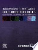 Intermediate Temperature Solid Oxide Fuel Cells