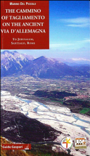 The Cammino of Tagliamento on the Ancient Via D'Allemagna to Jerusalem, Santiago, Rome