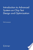 Introduction to Advanced System on Chip Test Design and Optimization