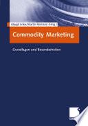 Commodity Marketing  : Grundlagen und Besonderheiten