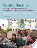 Teaching Students Who Are Exceptional, Diverse, and at Risk in the General Educational Classroom