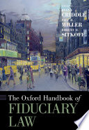 """""""The Oxford Handbook of Fiduciary Law"""" by Evan J. Criddle, Paul B. Miller, Robert H. Sitkoff"""