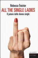 All the single ladies. Il potere delle donne single ebook