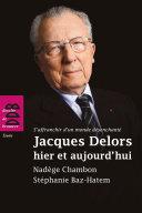 Pdf Jacques Delors hier et aujourd'hui Telecharger