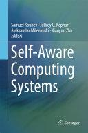 Self Aware Computing Systems