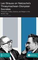 Leo Strauss on Nietzsche's Thrasymachean-Dionysian Socrates