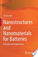 Nanostructures and Nanomaterials for Batteries