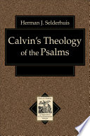 Calvin S Theology Of The Psalms Texts And Studies In Reformation And Post Reformation Thought