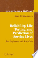 Reliability  Life Testing and the Prediction of Service Lives