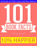 10% Happier - 101 Amazing Facts You Didn't Know