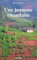Une jeunesse rwandaise [Pdf/ePub] eBook