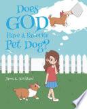 Does God Have a Favorite Pet Dog